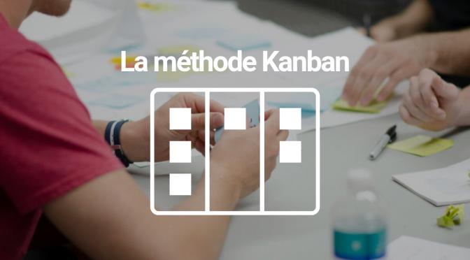 La méthode Kanban pour l'IT, informatique, développement logiciel